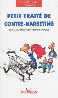 Vignette du livre Petit Traité Contre-marketing