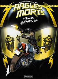 Angles morts T.1: Le gang des Hayabusa, Laurent Astier