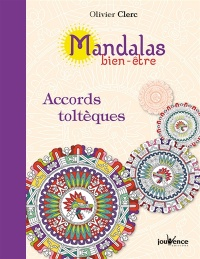 Mandalas bien-être. Accords toltèques, Christelle Gossart