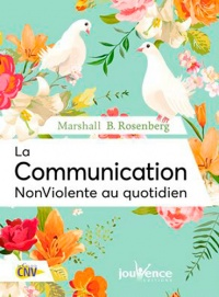 La communication non violente au quotidien - Marshall B. Rosenberg