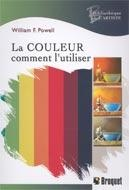 Vignette du livre Couleur (La): Comment l'utiliser - William F. Powell