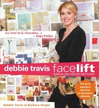 Vignette du livre Debbie Travis Facelift : Solutions ... - Debbie / dingle Travis