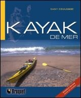 Manuel technique du kayak de mer - Dany Coulombe