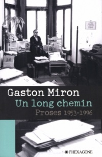 Un long chemin : proses, 1953-1996 - Gaston Miron