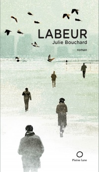 Labeur - Julie Bouchard