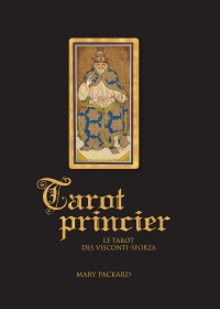 Tarot princier :Les tarots des Visconti-Sforza - Mary Packard