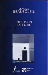 Intrusion ralentie - Claude Beausoleil