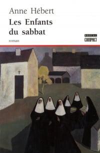 Les enfants du sabbat - Anne Hébert