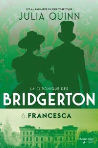 La chronique des Bridgerton T.6 : Francesca - Julia Quinn