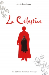 Célestine (La) - Jan J. Dominique