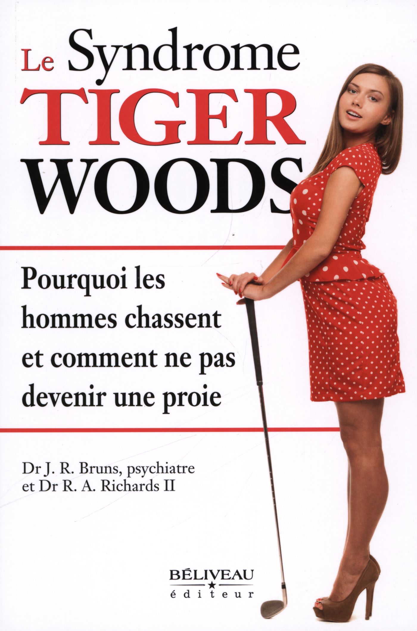 Vignette du livre Syndrome Tiger Woods (Le) - J. R.. Bruns, R.A. Richards