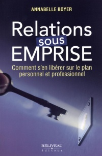 Relations sous emprise - Annabelle Boyer