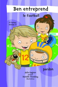 Ben entreprend le football : Pardon, Danielle Tremblay