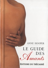 Guide des amants (Le) - Anne Hooper