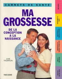 Vignette du livre Ma Grossesse de la Conception - June Thompson