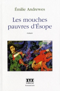 Les mouches pauvres d'Esope - Amilie Andrewes