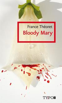 Bloody Mary - France Théoret