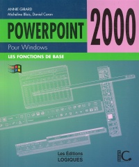 Powerpoint 2000 : Fonctions de Bases - Annie Girard