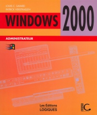 Vignette du livre Windows 2000 Administrateur - L.C. Savard