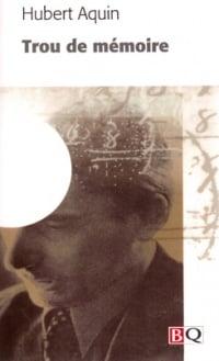 Trou de mémoire - Hubert Aquin