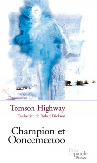 Champion et Ooneemeetoo - Tomson Highway revers