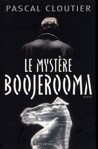 Mystère Boojerooma (Le) - Pascal Cloutier