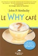Le Why Café - John P. Strelecky