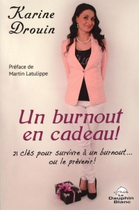 Un burn out en cadeau! - Karine Drouin