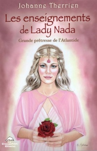 Les enseignements de Lady Nada, Johanne Therrien