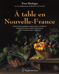 Vignette du livre À table en Nouvelle-France