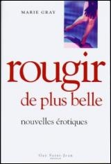 Rougir de plus belle T.4 - Marie Gray