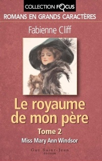 Royaume de mon père (Le) T.2 : Miss Mary Ann Windsor - Fabienne Cliff