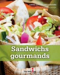 Sandwichs gourmands - Anne-Louise Desjardins