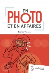 Vignette du livre En photo et en affaires - Francis Vachon