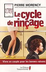 Le cycle de rinçage - Pierre Morency