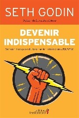 Devenir indispensable - Seth Godin