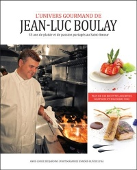 L'univers gourmand de Jean-Luc Boulay - Jean-Luc Boulay