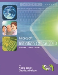 Microsoft Initiation Office 2010 : Windows 7, Word, Excel, Claudette Fleury-Belleau