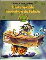 Incroyable Invention de Felicio (L') - Anne Villeneuve