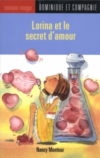 Lorina et le Secret d'Amour T.37 - Nancy Montour