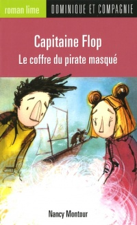 Capitaine Flop : le Coffre du Pirate Masqué T.11 - Nancy Montour