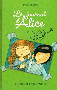Le journal d'Alice T.2 : Lola Falballa - Sylvie Louis