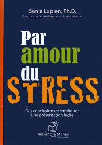 Vignette du livre Par amour du stress  CD mp3