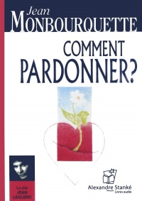 Vignette du livre Comment pardonner?  CD MP3