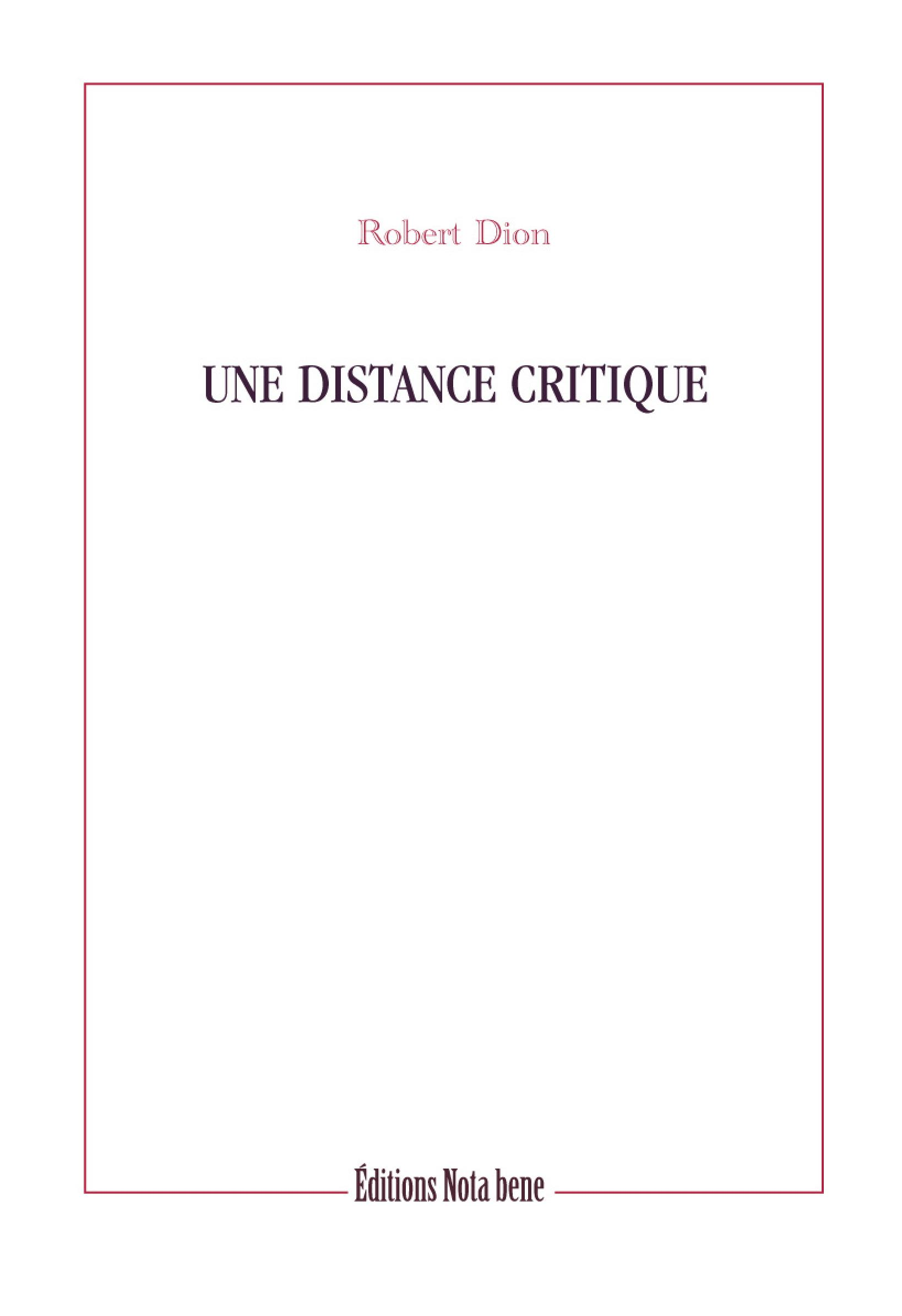 Une distance critique - Robert Dion