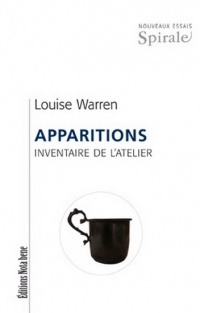 Apparitions: Inventaire de l'atelier - Louise Warren