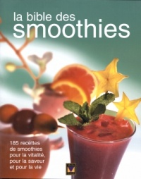 Bible des smoothies (La) - Louise Rivard