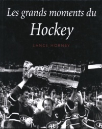 Vignette du livre Grands Moments du Hockey (Les)