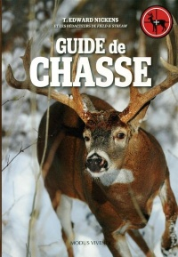 Guide de chasse - T. Edward Nickens