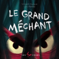 Le grand méchant - Vincent Guigue, Loïc Méhée